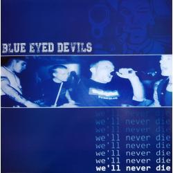Blue Eyed Devils -We'll never die- Neuauflage