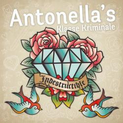 Antonella's Klasse Kriminale -Indestructible-