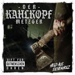 Der Kahlkopf Metzger -Held aus Eichenholz-