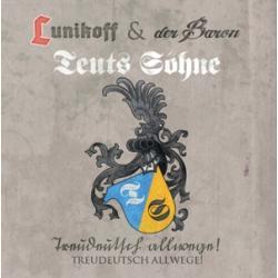 Lunikoff & der Baron / Teuts Söhne -Treudeutsch allwege!- CD